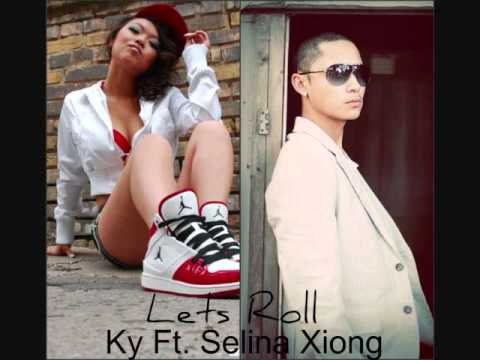 Lets Roll ~ Ky Ft. Selina Xiong