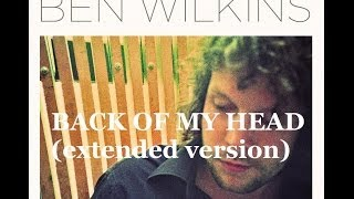 Ben Wilkins - Back Of my Head (extended album version)