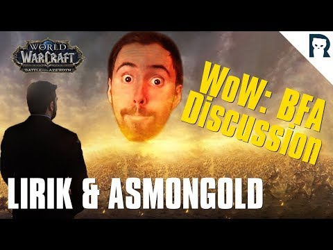 Lirik & Asmongold discussing WoW: Battle for Azeroth
