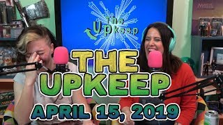 The Upkeep: Week of April 15th, 2019 | MTG News & Discussion
