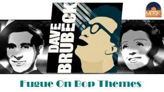 Dave Brubeck - Fugue On Bop Themes (HD) Officiel Seniors Musik