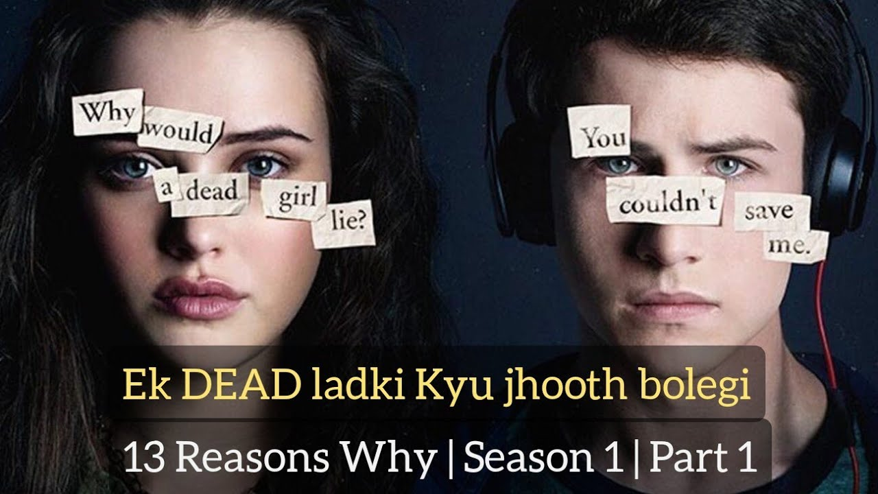 Download 13 Reasons Why Season 1 explained in Hindi - Part 1