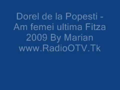 Dorel de la Popesti Am femei ultima Fitza 2009