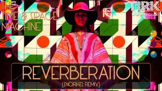 The Time And Space Machine - Reverberation (Snorkel Remix)