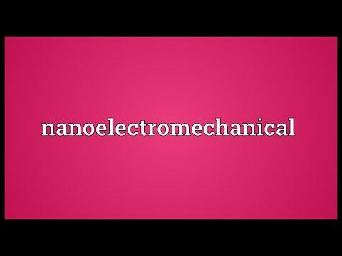Nanoelectromechanical Meaning