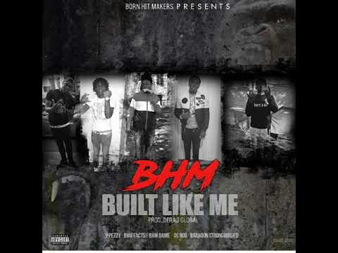 BHM - Built Like Me (Prod by Deraj Global)