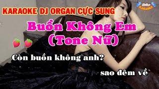 Karaoke Buồn Không Em (Tone Nữ) ll Dj Organ Cực Đã ll Lê Đại