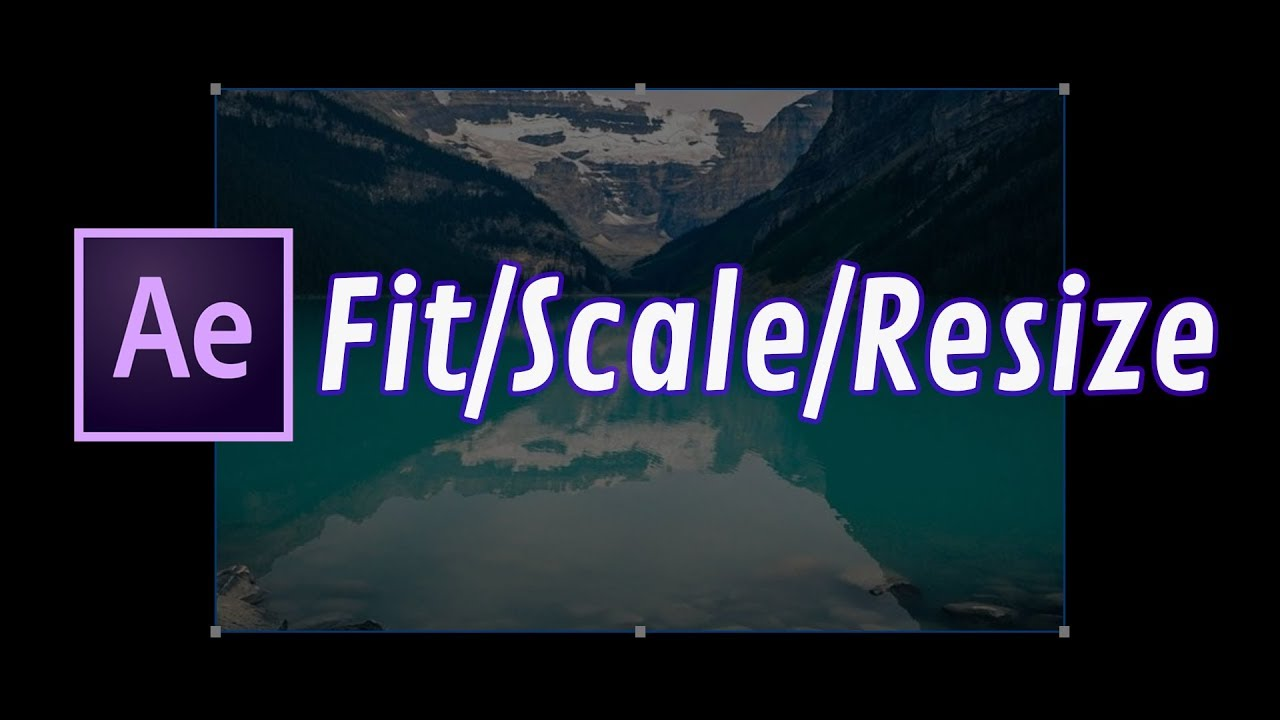 How to Fit, Scale, Resize a Video in After Effects CC