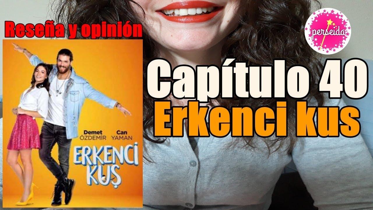 Erkenci Kus Capítulo 40 Pájaro Madrugador Reseña Y Opinión En Español Serie Turca Youtube