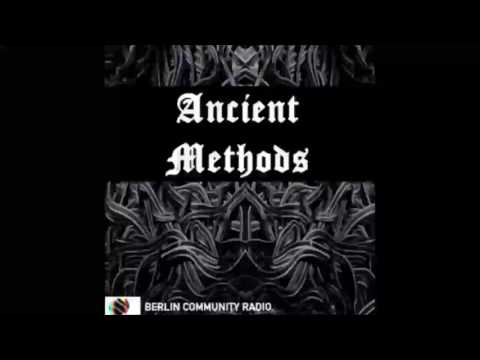 Ancient Methods #1 -  Berlin Community Radio (06 June 2016)