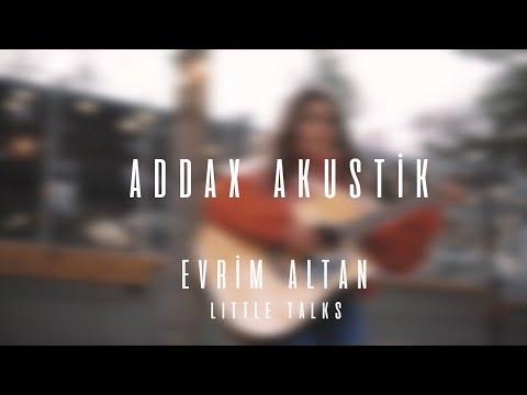 Evrim Altan - Little Talks (Cover) | addax akustik