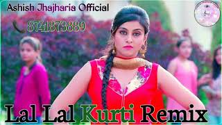 Lal Lal Kurti Me Gora Sa Badan Remix || Old Haryanvi Song Hard Remix || Ashish Jhajharia Official
