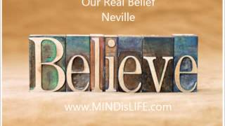 Neville Goddard - Our Real Belief (Best Lecture about Manifesting with many examples!)