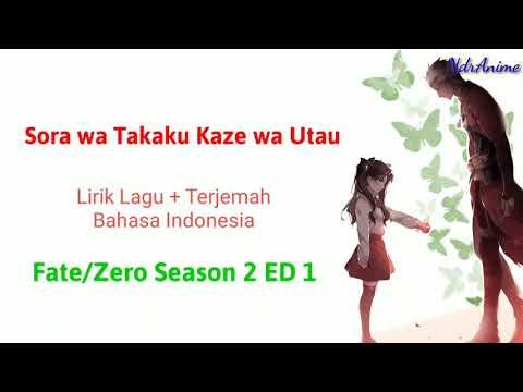Fate/Zero Season 2 ED 1 | Sora Wa Takaku Kaze Wa Utau | Terjemah Bahasa Indonesia