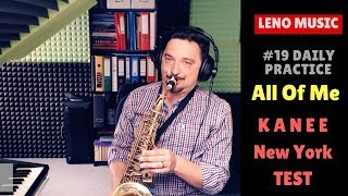 """Download Video #19 Daily Practice """"All Of Me"""", Kanee Mouthpiece Test MP3 3GP MP4"""