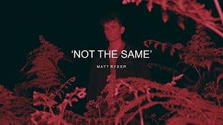 Matt Ryder - Not The Same (Official Video)
