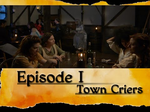 Suspension of Disbelief: Episode 1, Town Criers