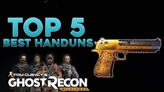 TOP 5 HANDGUNS - GHOST RECON WILDLANDS - BEST HANDGUN WEAPON LAYOUT - CHARACTER CUSTOMIZATION -