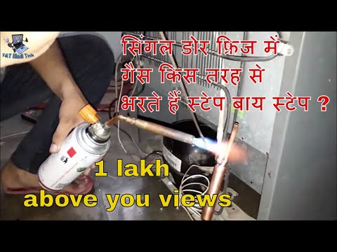 how to refill gas single door refrigerator step by step in hindi ?