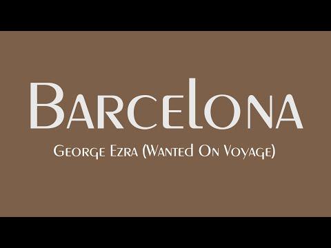 George Ezra - Barcelona | Lyrics