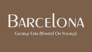 George Ezra - Barcelona | Lyrics Video