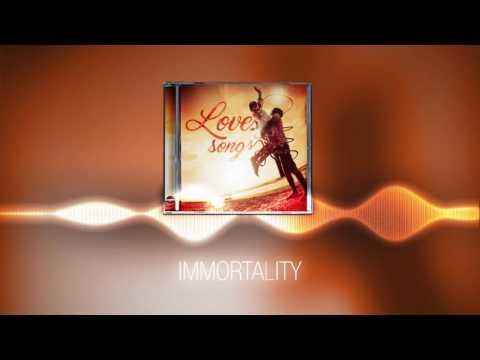 Love Songs - Immortality