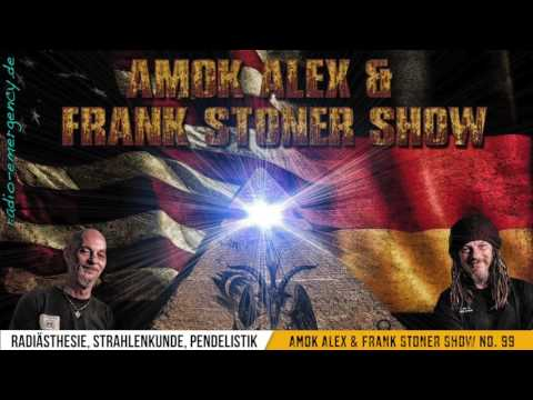 Radiästhesie, Strahlenkunde, Pendelistik - Am0k Alex & Frank Stoner Show Nr. 99
