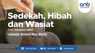 Sedekah, Hibah dan Wasiat I Ustadz Ammi Nur Baits, ST., BA