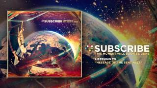 SUBSCRIBE: Message of the sentinels (from the album