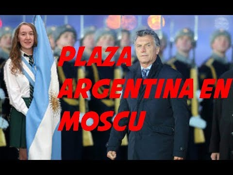 Rusia inaugura ''Plaza Argentina'' en Moscú   Macri en Rusia