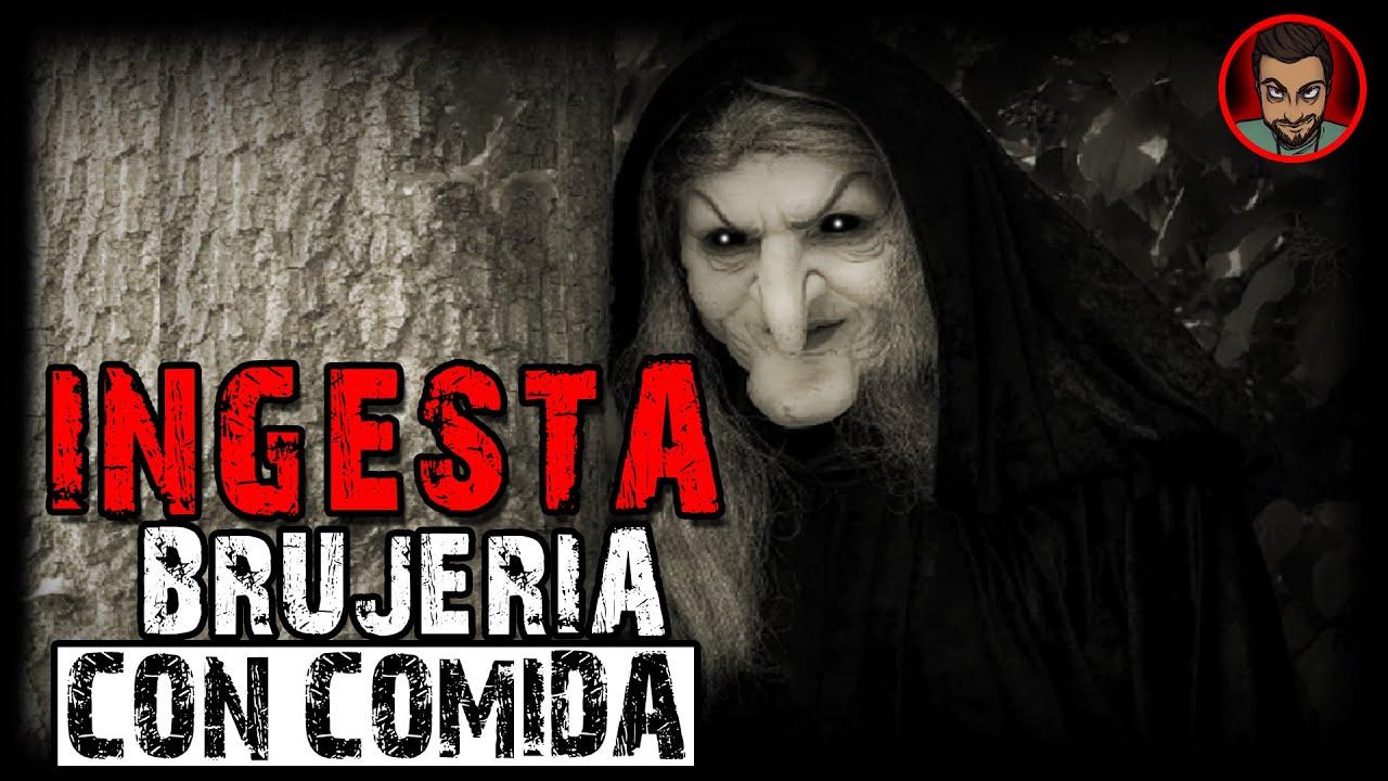 INGESTA III - BRUJERIA CON COMIDA (HISTORIA DE BRUJERIA) HISTORIAS DE TERROR