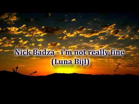 Nick Badza   i'm not really fine Luna Bijl Sub Español