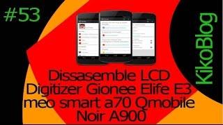 kikoblog 53 dissasemble lcd digitizer gionee elife e3 meo smart a70 qmobile noir a900