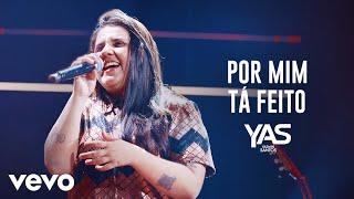 Yasmin Santos - Por Mim Tá Feito (Ao Vivo)