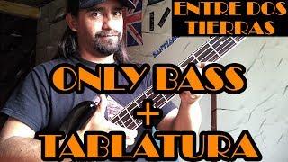 Entre Dos Tierras - Héroes del silencio - Only Bass + Tablatura