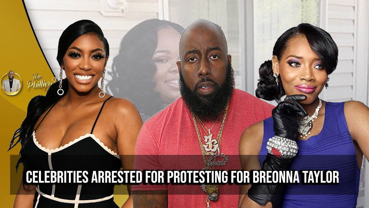 Porsha Williams, Yandy Smith, Trea Tha Truth & Others Arrested For Protesting For Breonna Taylor