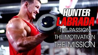 Hunter Labrada- The Passion, Motivation, and the Will to Win