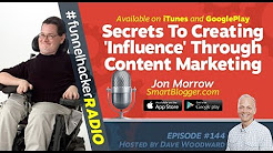 Jon Morrow, Secrets To Creating 'Influence' Through Content Marketing