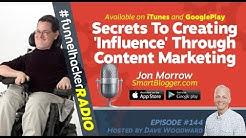 Jon Morrow, Secrets To Creating 'Influence' Through Content Marketing