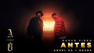 Anuel AA & Ozuna - ANTES (Official Video)