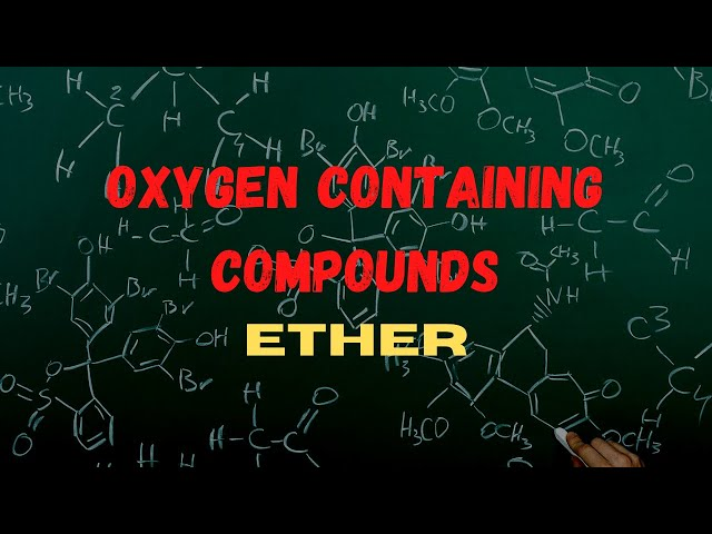 Oxygen Containing Compounds- Ether | Class 12 |JEE | NEET |PACE SERIES