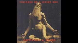 Children of a Lesser God - Hope for Certitude