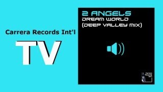 2 Angels - Dream World (Deep Valley Mix)