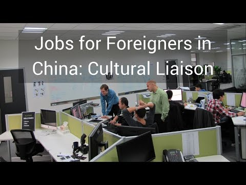 Jobs in China for Foreigners: Cultural Liaison