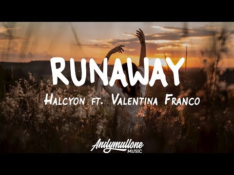 Halcyon - Runaway (Lyrics / Lyric Video) ft. Valentina Franco