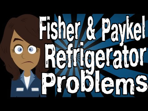 Fisher And Paykel Refrigerator Problems