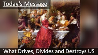"""7/11/21 Sermon """"What Drives, Divides and Destroys Us"""""""
