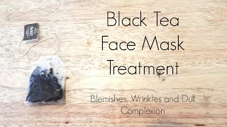 Easiest Black Tea Face Mask- for Wrinkles, Blemishes, Discoloration and A Glowing Bright Complexion(I just did the best and simplest tea mask treatment using organic black tea. The results, my skin is glowing, my skin feels firmer and my discoloration seems to ..., 2015-12-04T19:05:46.000Z)