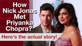 How Nick Jonas Met Priyanka Chopra?  Priyanka Chopra & Nick jonas Love Story