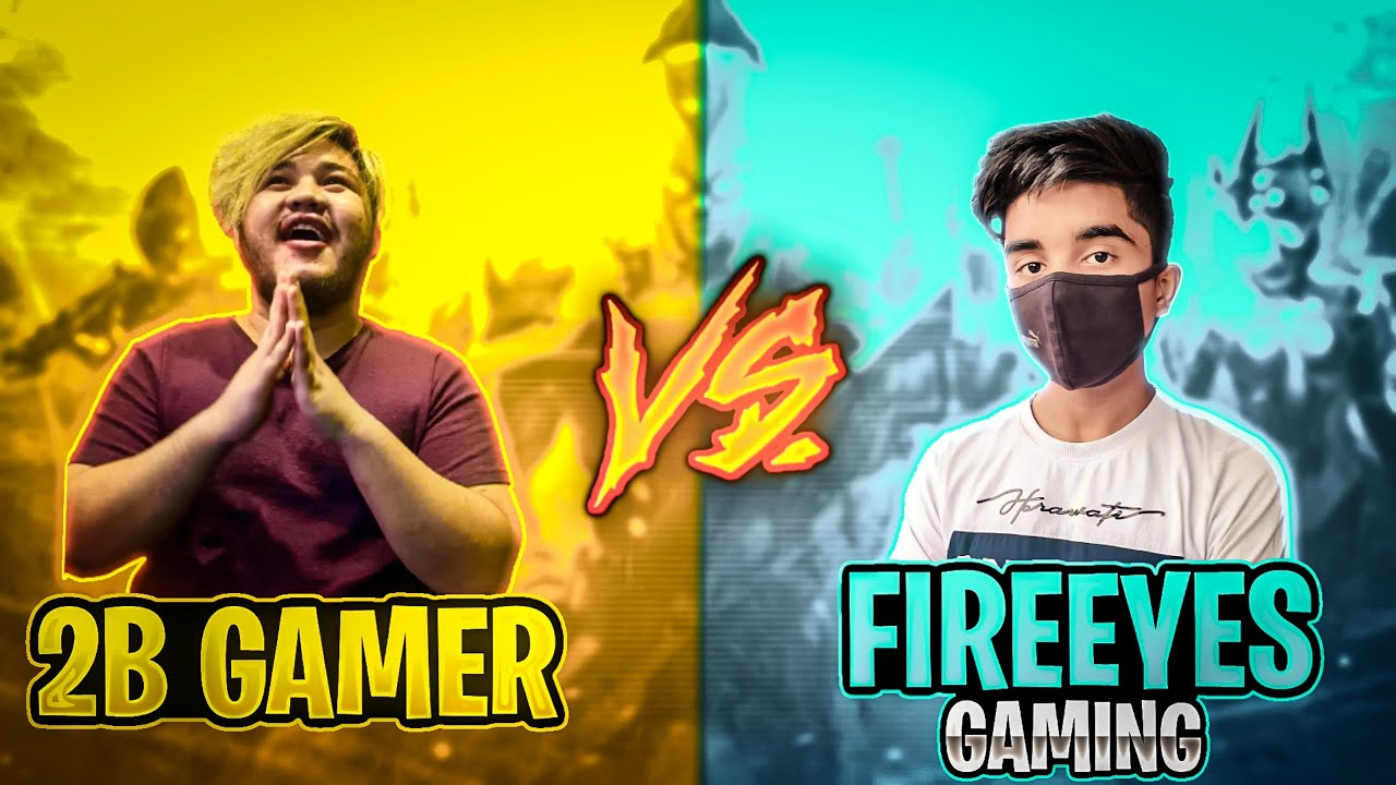 2B Gamer VS FireEyes Gaming? Best Clash Battle Who will Win - Garena Free Fire